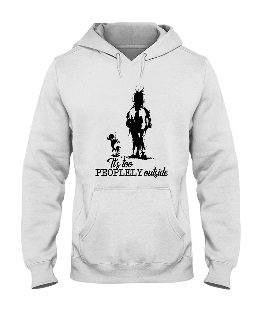 It Is Too Peoplely Outside Hooded Sweatshirt