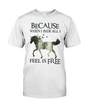 Because When I Ride Classic T-Shirt front