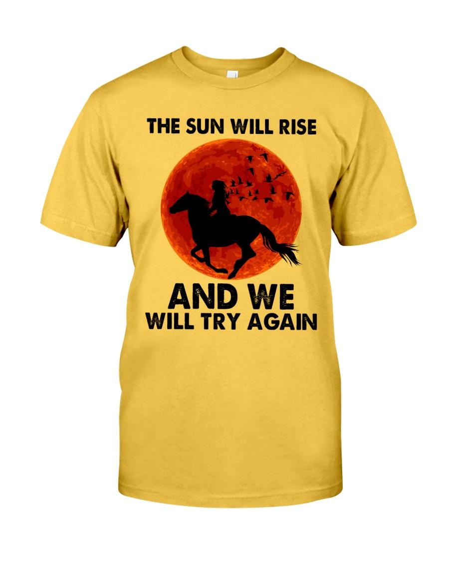 The Sun Will Rise Classic T-Shirt