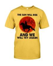 The Sun Will Rise Classic T-Shirt front