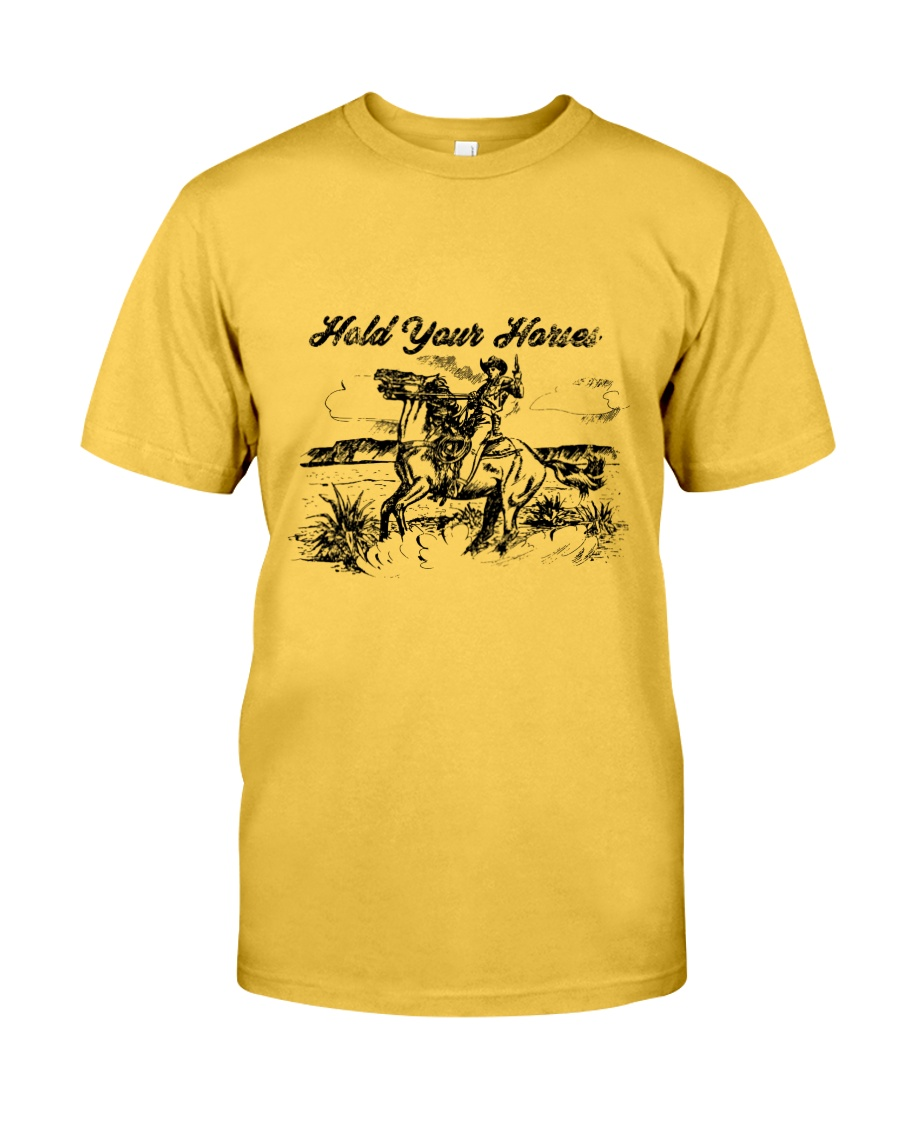 Hold Your Horses Classic T-Shirt