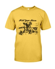 Hold Your Horses Classic T-Shirt front