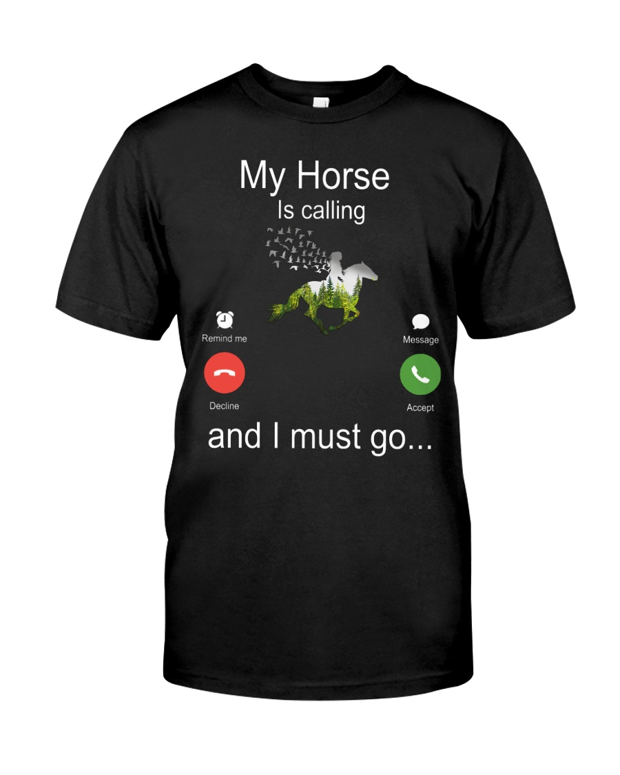 My Horse Is Calling Classic T-Shirt