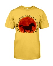 Live Like Someone Classic T-Shirt front