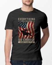 Everything Will Kill You Classic T-Shirt lifestyle-mens-crewneck-front-13