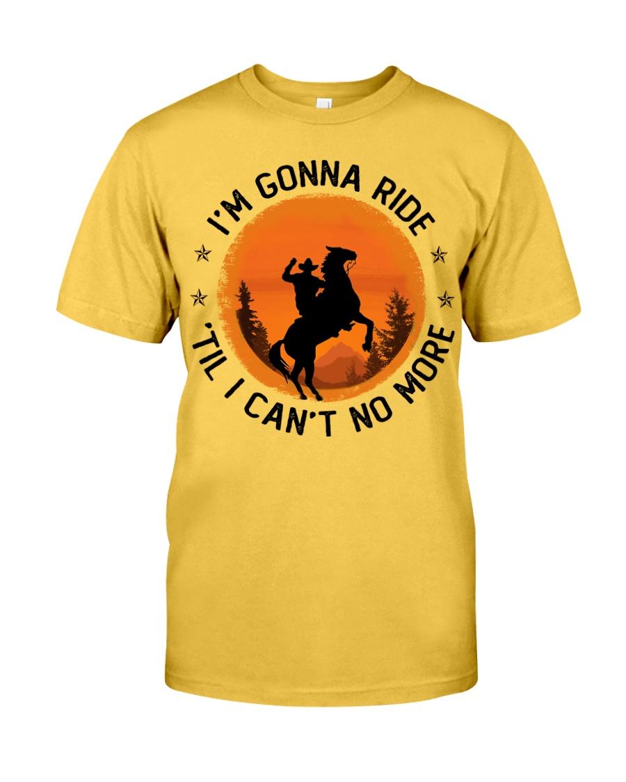 I Am Gonna Ride Classic T-Shirt