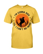I Am Gonna Ride Classic T-Shirt front