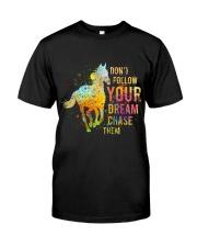 Do Not Follow Your Dream Classic T-Shirt front