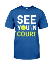 See you in Court Classic T-Shirt thumbnail