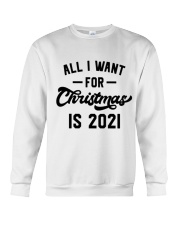 All I WANT - FOR Christmas IS 2021 Crewneck Sweatshirt thumbnail