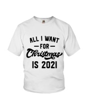 All I WANT - FOR Christmas IS 2021 Youth T-Shirt thumbnail