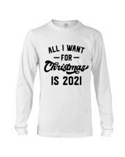 All I WANT - FOR Christmas IS 2021 Long Sleeve Tee thumbnail