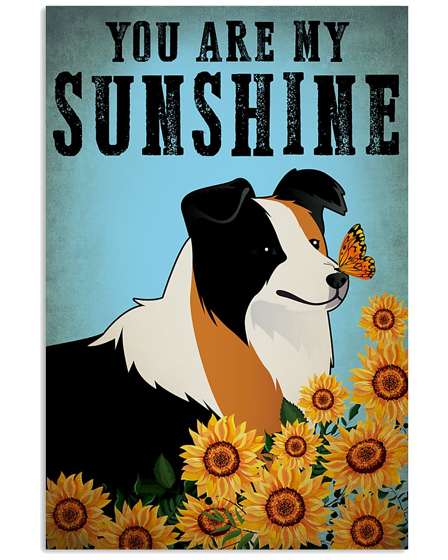 Dog Border Collie You Are My Sunshine 16x24 Poster
