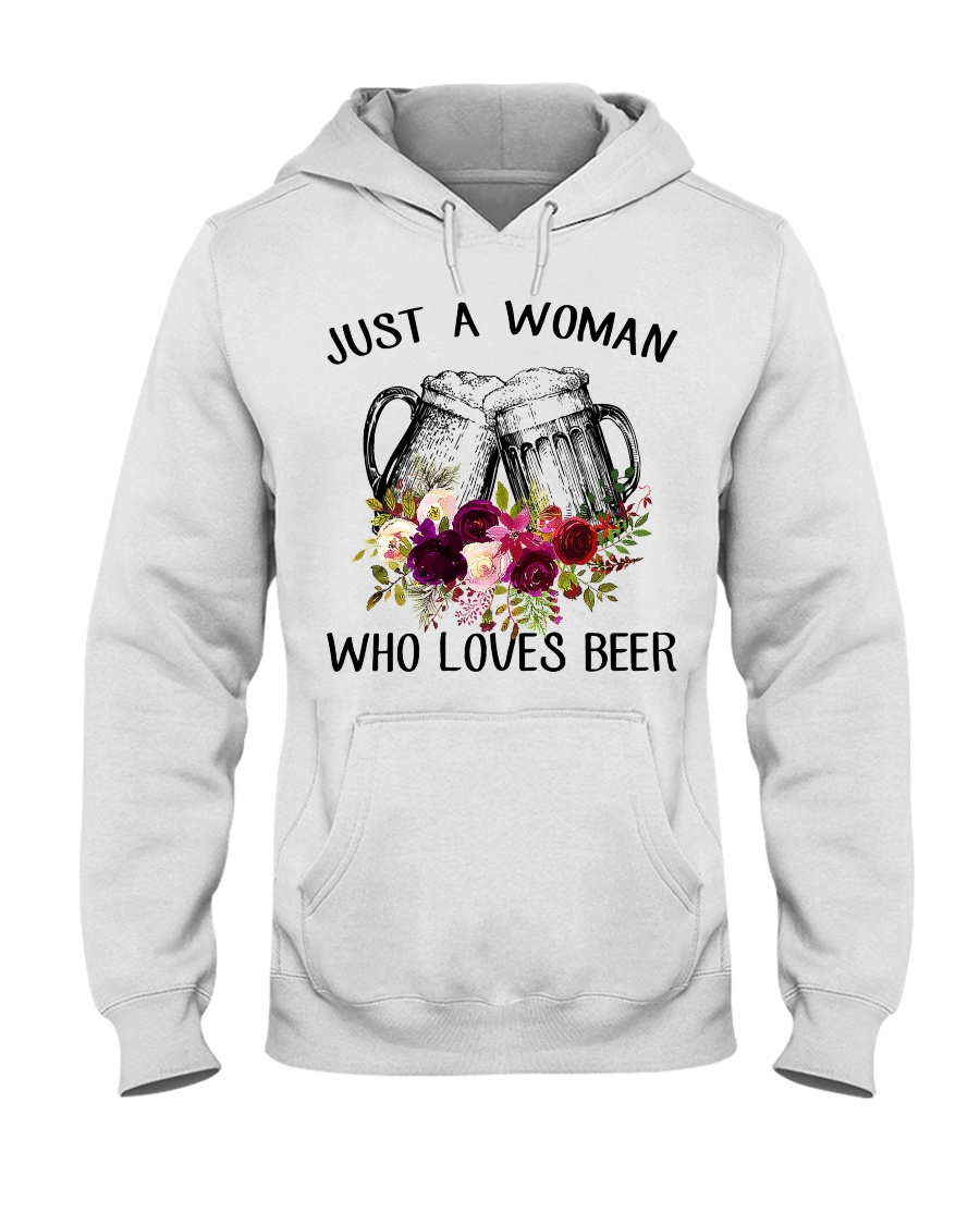 Beer Just A Woman - Hoodie And T-shirt Hooded Sweatshirt