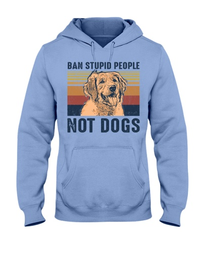 Dog Golden Ban Stupid People Not Dogs
