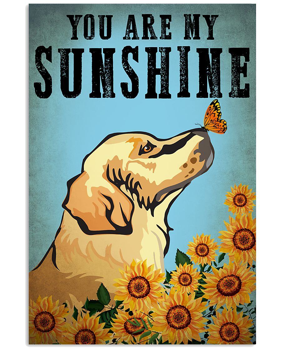 Dog Golden You Are My Sunshine 16x24 Poster