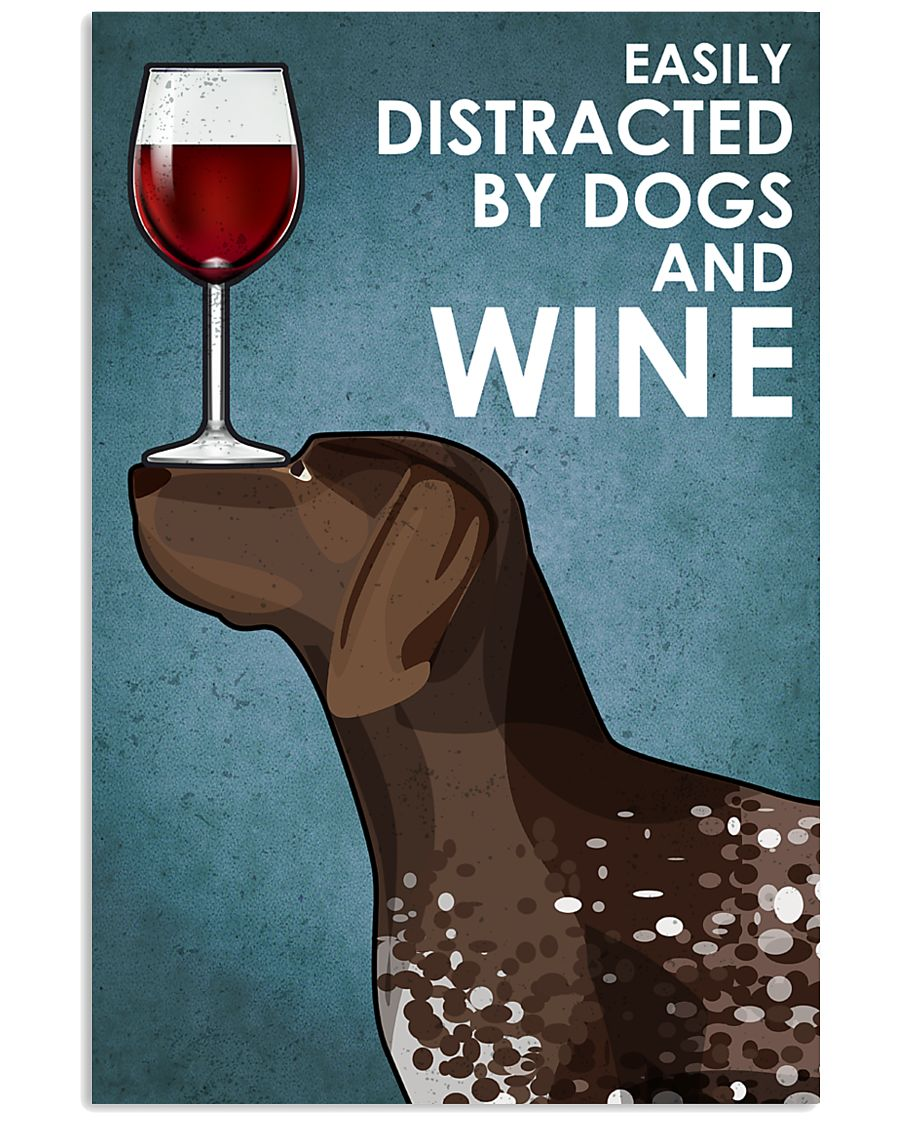 Dog German Shorthaired Pointer  And Wine 16x24 Poster