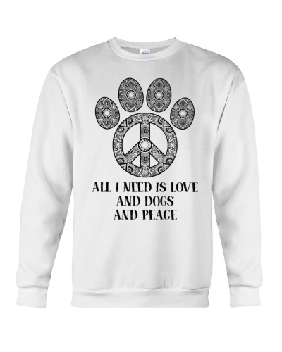 Dog All I Need Is Love And Dogs And Peace