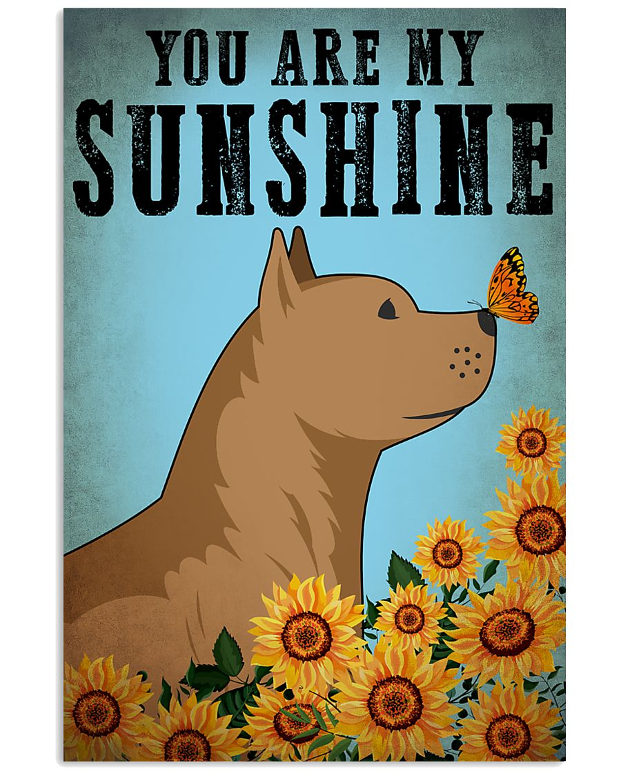 Dog Pitbull You Are My Sunshine 16x24 Poster