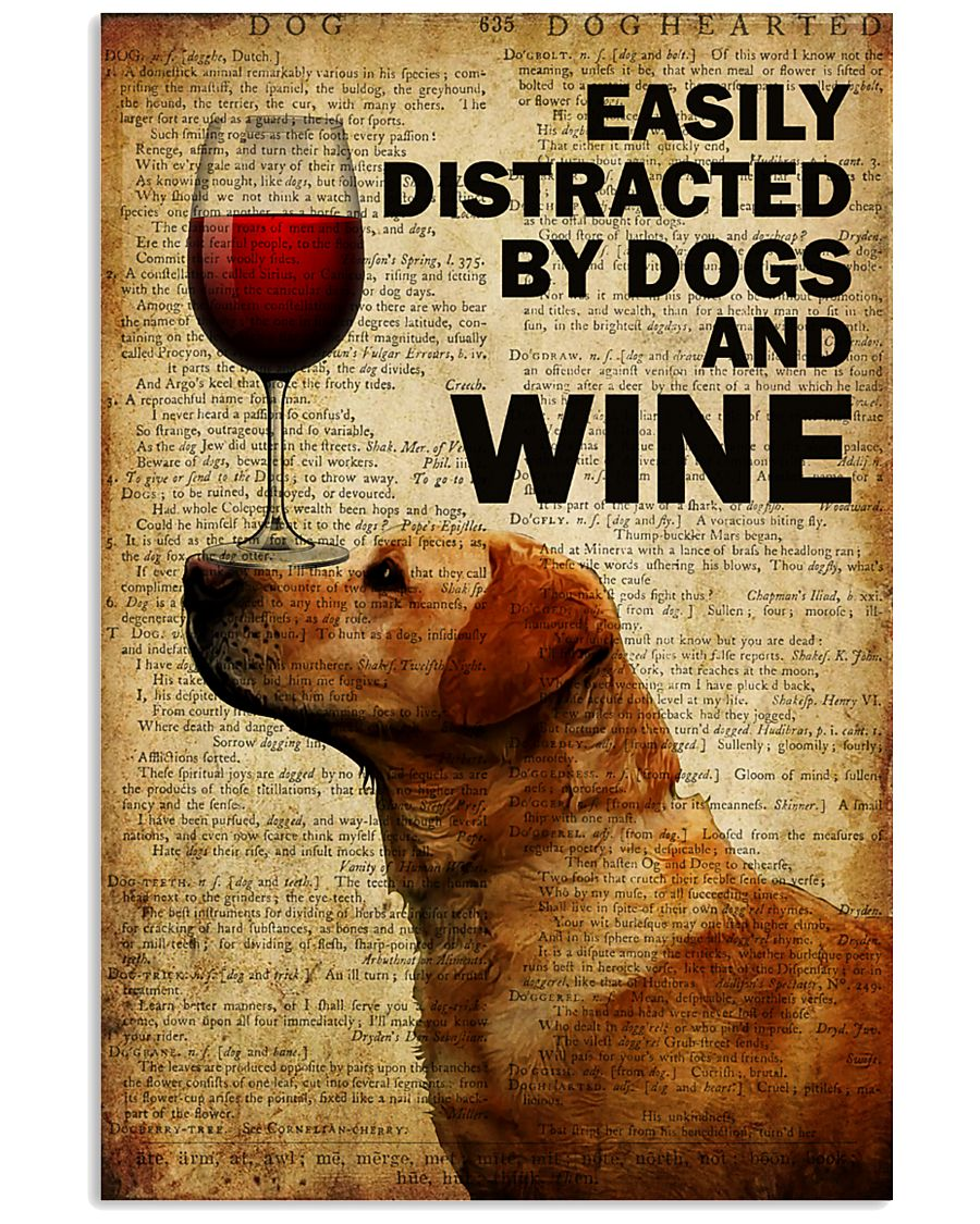 Dogs Easily Distracted By Dogs  16x24 Poster