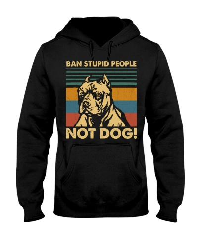 Dog Ban Stupid People Not Dog
