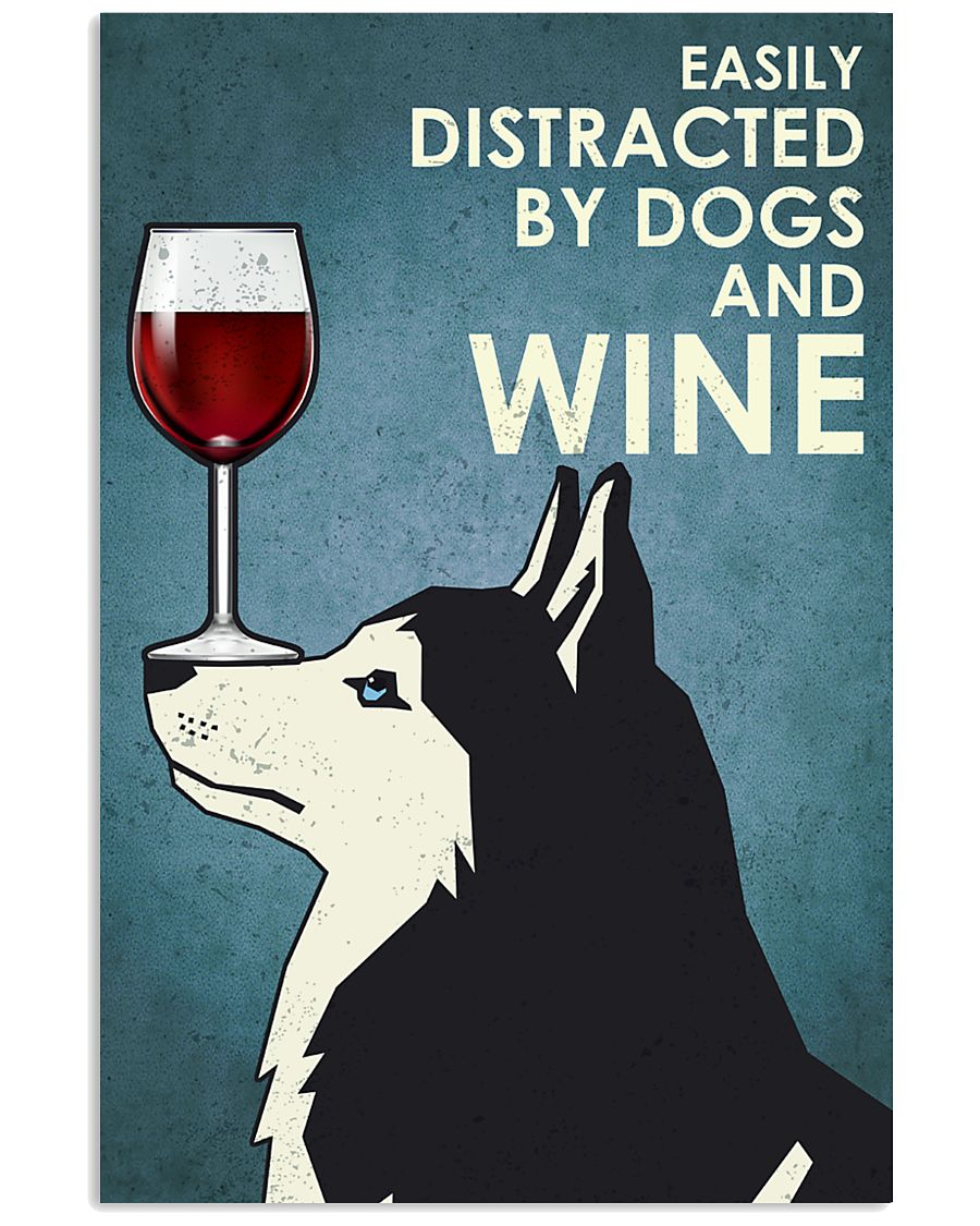 Wine And Husky Dogs  16x24 Poster