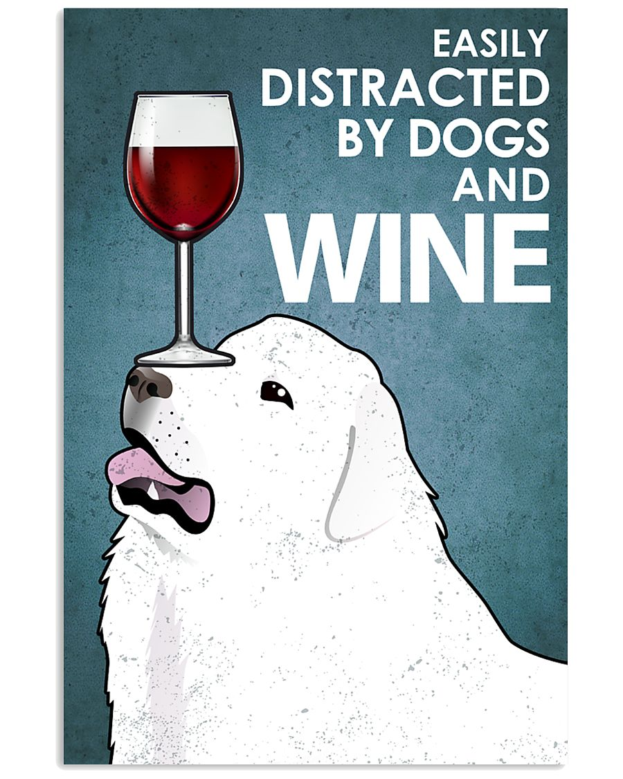 Dog Great Pyrenees And Wine 16x24 Poster