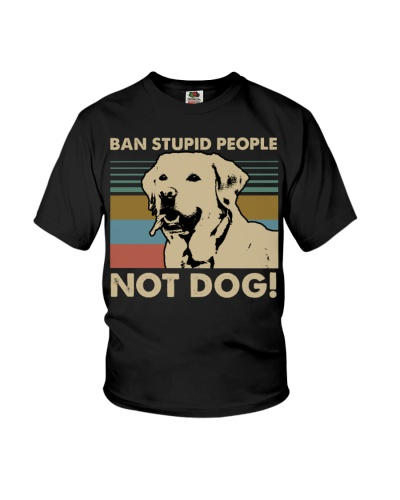 Dog Labrador Ban Stupid People