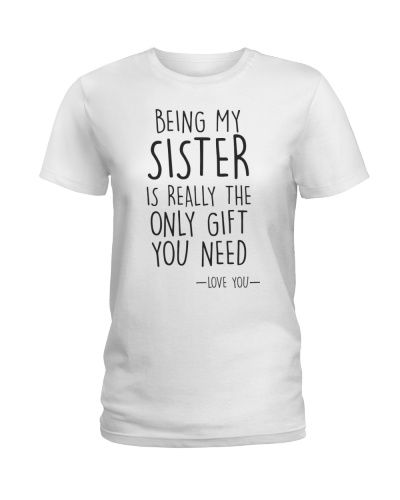 being my sister