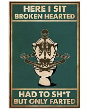 Here i sit broken hearted 11x17 Poster front
