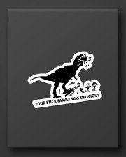 dinosaur your family was delicious Sticker - Single (Vertical) aos-sticker-single-vertical-lifestyle-front-08