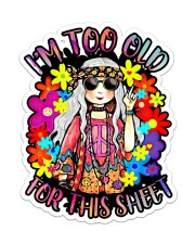 Hippie girl too old for this sheet Sticker - Single (Vertical) front