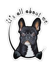 it's all about me frenchie Sticker - Single (Vertical) front