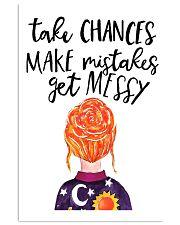 Take chances make mistake get messy 11x17 Poster front