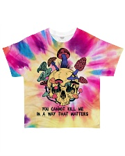 You cannot kill me in a way that matter All-over T-Shirt front