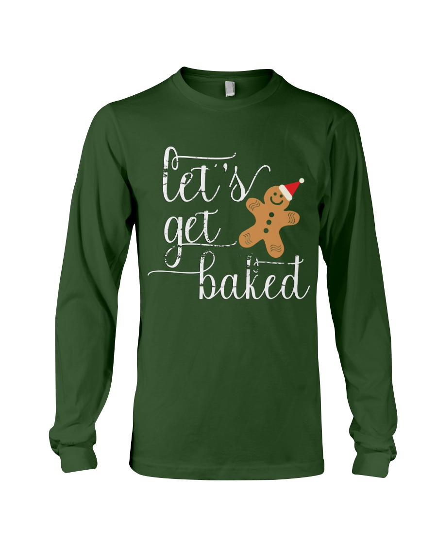 Let's Get Baked - Holiday Exclusive Long Sleeve Tee