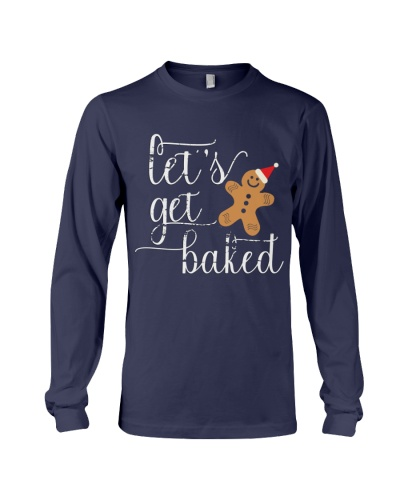 Let's Get Baked - Holiday Exclusive