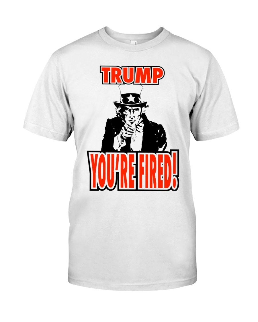 Trump You're Fired Classic T-Shirt