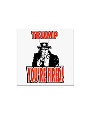 Trump You're Fired Square Magnet thumbnail