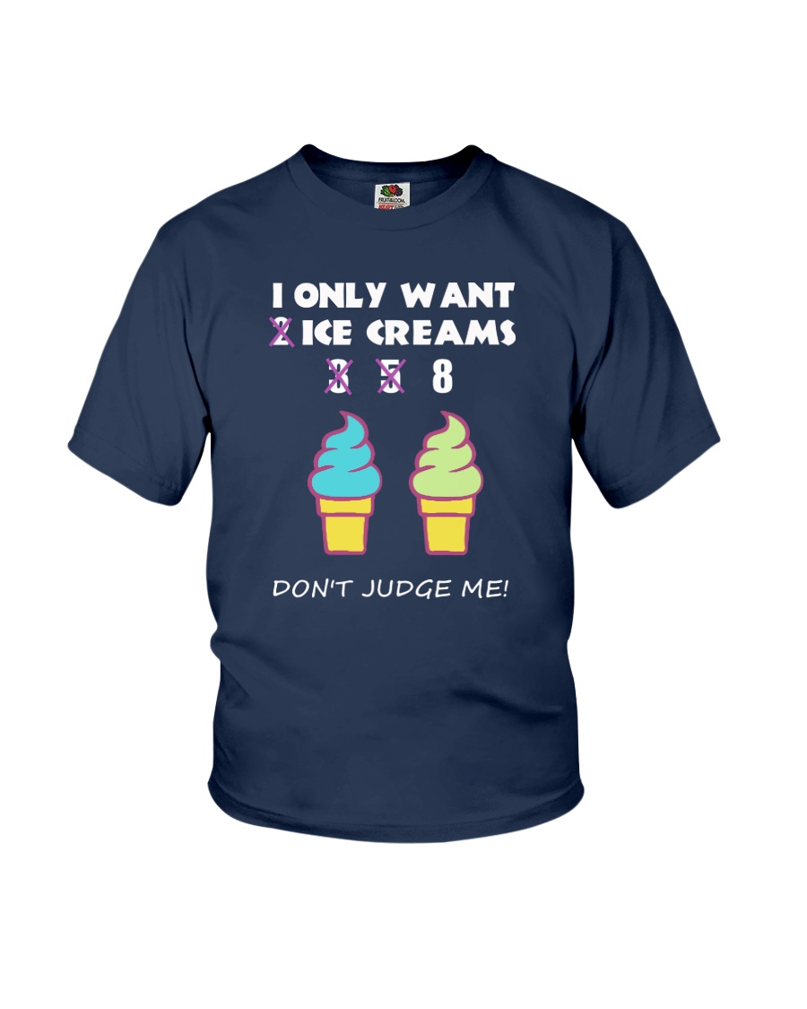 I Only Want Ice Creams Youth T-Shirt