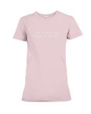 You Should Go Back to Church Premium Fit Ladies Tee front