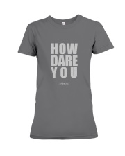 How Dare You Premium Fit Ladies Tee front
