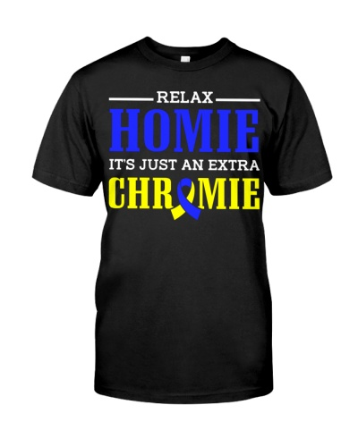 Relax Homie It's Just an Chromie Down Syndrome