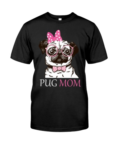 Pug Mom Funny Women gifts Tee