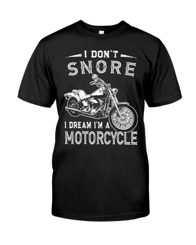 I Don't Snore I Dream I'm A Motorcycle Biker