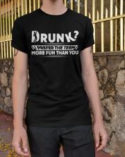 Drunk - Prefer the Term - More Fun Than You Classic T-Shirt apparel-classic-tshirt-lifestyle-21