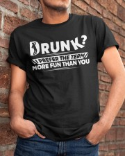 Drunk - Prefer the Term - More Fun Than You Classic T-Shirt apparel-classic-tshirt-lifestyle-26
