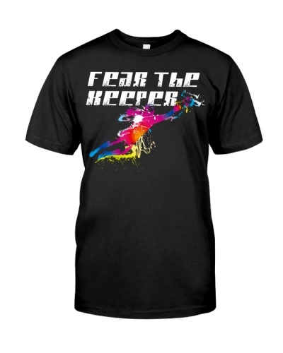 Funny Goalkeeper Gift Fear The Keeper Soccer