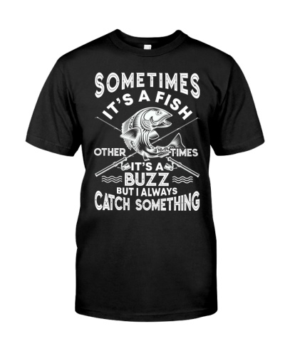 Sometimes It's A Fish Fishing Funny Fishier