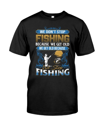 Funny fishing we don't stop because get old